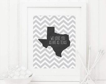 We love You As Big As Texas Printable Nursery Texas Wall Art Texas Silhouette Texas Quote Print Texas State Print Boy Nursery Gray Nursery