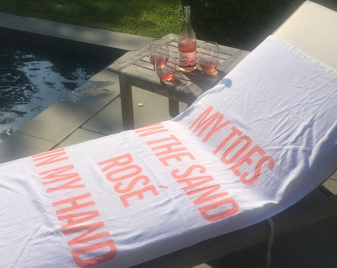 BEACH TOWEL - My toes in the sand, rosé in my hand