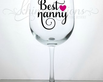 Nanny Gift, Gifts for Nanny, Nanny, Best Nanny Ever, Nanny, New Nanny Gift, Nanny Mug, Mother's Day Gift, Nanny Wine Glass