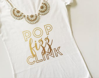 Pop Fizz Clink, Champagne Campaign, Bachelorette Tshirt. Bride to be Gift. Bride tshirt. Bridal Shower Gift, Bachelorette Party, wine tee