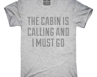 The Cabin Is Calling and I Must Go T-Shirt, Hoodie, Tank Top, Gifts
