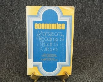 Economics Mainstream Readings And Radical Critiques By David Mermelstein C. 1970