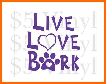 Live Love Bark Vinyl XS-SMALL Car Decal, Laptop, Sticker, Window Decal, Pet, Paw Print, Love, Puppy, Dog, Heart