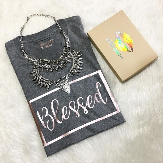 Blessed / Statemen Tee / Graphic Tee / Statement Tshirt / Graphic Tshirt / T shirt / T shirt