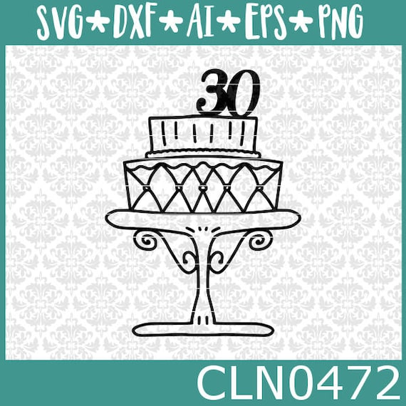 CLN0471 Turning 30 30th Birthday Dirty Thirty Shirt Sign SVG DXF Ai Eps PNG Vector Instant Download COmmercial Cut FIle Cricut Silhouette