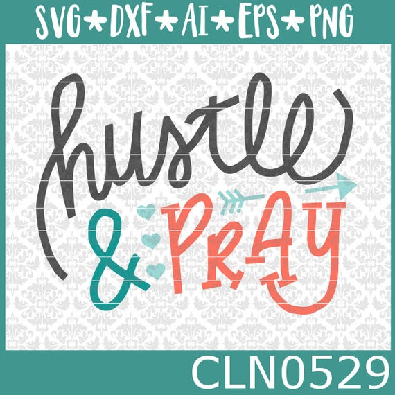 CLN0529 Hustle & Pray Shop Owner Business Prayer Boss Lady SVG DXF Ai Eps PNG Vector Instant Download Commercial Cut File Cricut Silhouette