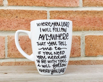 Gilmore Girls Coffee Mug. Where you lead I will follow Coffee Mug, Coffee Mug with saying, Gift for her, Mother from Daughter, Mothers day