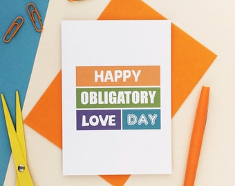"Anniversary Card | Humour | Cheeky | Funny | Husband | Wife | Boyfriend | Girlfriend | Blank ""Happy Obligatory Love Day"""