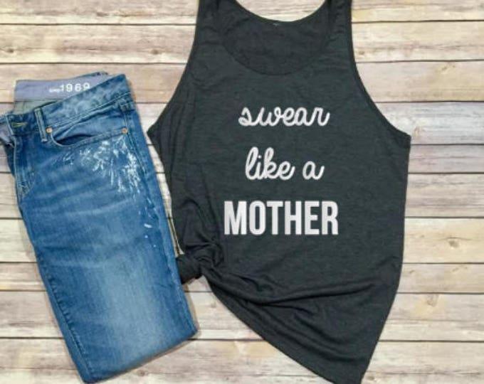 Swear Like A Mother Tank - Women's Shirt - Women's Tank - Swearing - Mom Shirt - Gift for Mom - Gift For Her - Triblend Tank - Unisex Tank