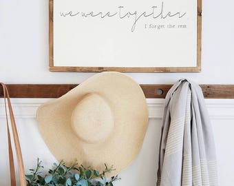 we were together i forget the rest | walt whitman | quote | rustic wood sign
