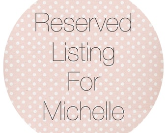 Rserved Listing for Michelle