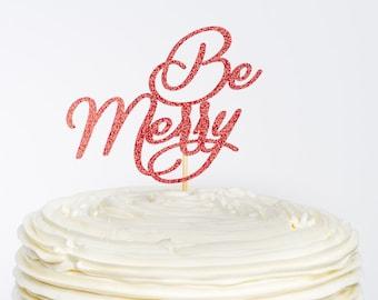 Be Merry Cake Topper, Christmas Cake Topper, Christmas Topper, Christmas Decor, Cake Topper, Glitter Cake Topper, Christmas