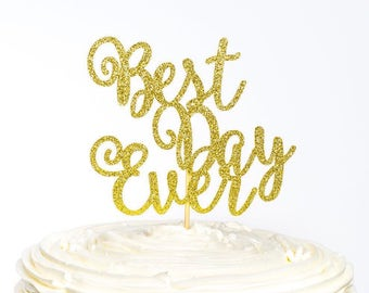 Best Day Ever Cake Topper, Bachelorette Cake Topper, Engagement Cake Topper, Glitter Cake Topper, Bridal Shower Cake Topper, Bride Topper
