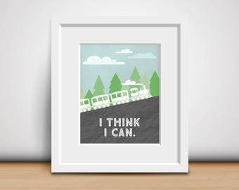 8x10 Digital Print-I Think I Can - The Little Engine That Could - Children's Book Quote - Baby Room Decor - Train Nursery - Download