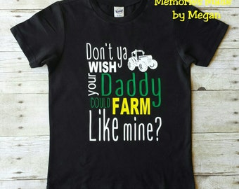 Don't Ya Wish Your Daddy Could Farm Like Mine Shirt, Farming Shirt, Boys Shirt, Girls Shirt, Tractor Shirt, Farm Shirt, Toddler Shirt