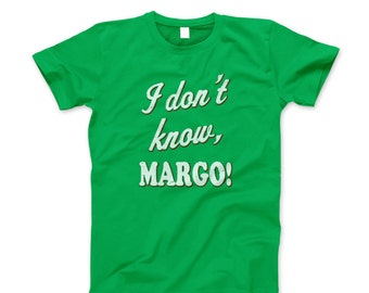Christmas Vacation Shirt T New I Don't Know Margo Holiday 80's Funny Ring Spun Soft Style Adult T-Shirt