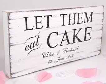 Personalised Let Them Eat Cake - Custom Free Standing White Vintage Wedding Table Sign / Plaque - Shabby but Chic -Aged - Handmade