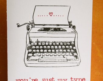 Funny typewriter Valentine's Day card ~ 'You're just my type'