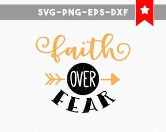 faith over fear svg, motivational svg christian svg, quotes svg cricut designs, svg files for cricut, svg files silhouette, cricut downloads