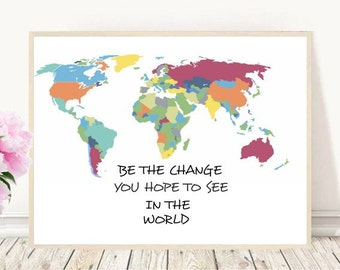 Typography Print, Be the change You Want to See In the world, Printable Art, World map, Inspirational, Modern Wall Art,  Instant Download