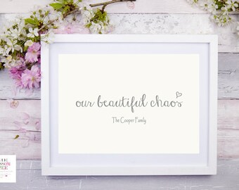 Our Beautiful Chaos Wall Print / Family Home Print / Home Decor / New Home Print  / Wall Art / Family Print