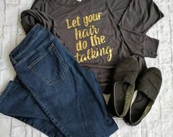 Monat shirt, hairstylist shirt, cosmetologist shirt, network marketing shirt, let your hair do the talking shirt