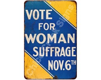 Vote for Women's Suffrage Vintage Look Reproduction Metal Sign 8 x 12 8120459