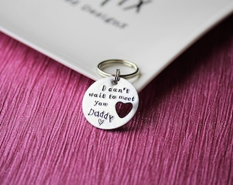 Keyring from bump, daddy to be keyring, can't wait to meet you daddy, hand stamped keyring, father's day gift