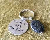 Diffuser Keychain - Essential Oil Diffuser- Lava Diffuser Keychain - I got an oil for that - Hand Stamped Keychain