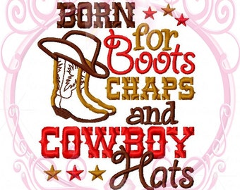 Instant Download Born for Boots Chaps and Cowboy Hats Saying Embroidery Design, 5x7, Kids Embroidery, Western Baby, Country, Cowboy Applique