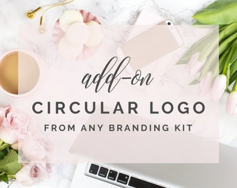 Add on circular logo- premade logo design - custom logo design - premade branding kits - premade branding packages - from any branding kit