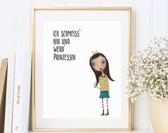 Ich schmeiss hin und werd Prinzessin, Illustration, Kinderzimmer, Mädchen, Kunstdruck, Deko fürs Kinderzimmer, Mädchenzimmer