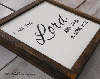 """I Am The Lord And There Is None Else. Scripture Verse Sign. 20"""" x 20"""" Rustic Farmhouse Wood Sign.  Rustic Home Decor. Farmhouse Decor. Frame"""