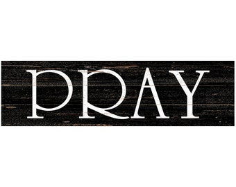 Pray Wall Sign- Pray Sign- Black Wall Sign