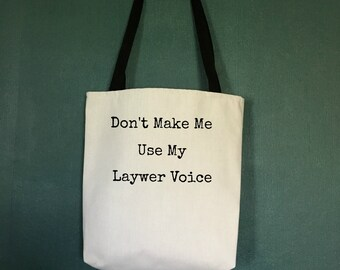 Lawyer Gift, Tote Bag Don't Make Me Use My Lawyer Voice, Funny Gifts for Lawyers, Law School Graduation Gift, Unique Attorney Gifts