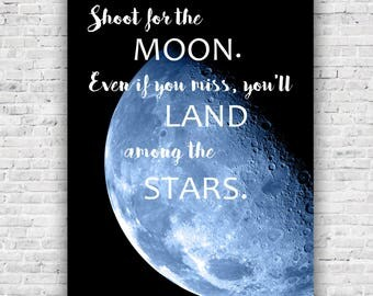 Shoot for the Moon Quote- Inspirational Print Art - Wall Art, Nursery, On Archive Paper