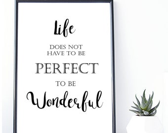 Typographical Wall Art, ife does not have to be perfect Print,Instant download, Printable Wall Art, Inspirational Print, Motivational Print,