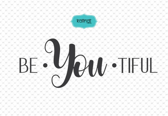 Be You Tiful Svg Svg Files Sayings Quotes Quote Svg Hand