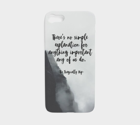 The Tragically Hip, Courage, Phone Case, Misty Mountain, Gord Downie Quote