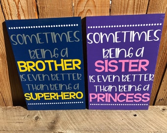 Sometimes Being A Brother Is Even Better Than Being A Superhero | Sometimes Being A Sister Is Even Better Than Being A Princess | Handmade