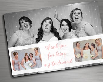 Thank you for being my bridesmaid magnet. Wedding Thank you Magnet. Wedding gift. Bridesmaid gift. Groomsmen gift.