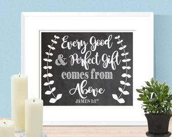 Every Good & Perfect Gift Comes From Above James 1:17 16x20 or 8x10 Digital Download - Nursery Decor, Home Decor, Christian Decor, Christmas
