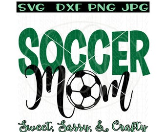 Soccer mom svg, soccer svg, soccer ball, mom svg, mom dxf, soccer mom shirt design, SVG, DXF, PNG, JpG, cut files for silhouette and cricut.