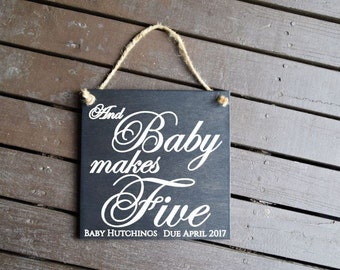 And Baby Makes Five Maternity Photo Prop, Baby Shower Decor. PERSONALIZED. Solid Wood, Hand Painted - Custom Made - Options Available!!