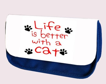 LIFE Is Better With a CAT Pencil case/ Clutch,Make up bag. Perfect gift for Back To School.