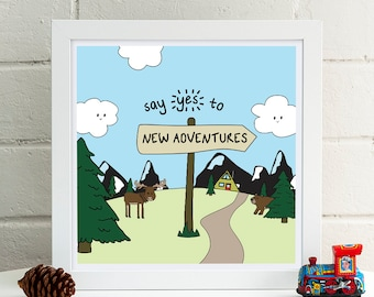Say Yes to New Adventures Print | Adventure Print | Illustration | Inspirational Art | Nursery Wall Art | Mountain Print | Woodland Art
