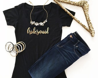 Bridesmaid T-shirt - Scoop Neck- Personalized Gifts - Bride to be - Bridal Party Gifts = Bachelorette Party