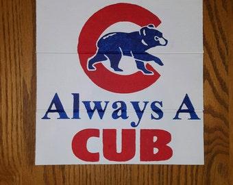 Always A Cub Wood Sign