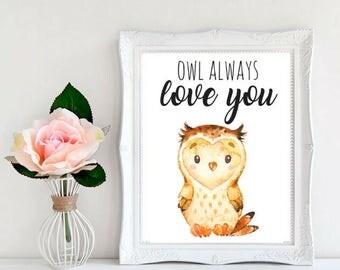 Owl Always Love You, Owl Nursery Art, 8x10 Print Instant Download, Nursery Printables, Baby Printable Art, Girl Room Decorations