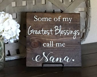 Nana Sign, Greatest Blessings Nana Sign, Nana Gift Sign, Grandma Sign, Gift for Nana, Grandparents Gift